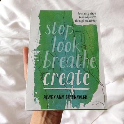 stop look breathe create wendy ann greenhalgh