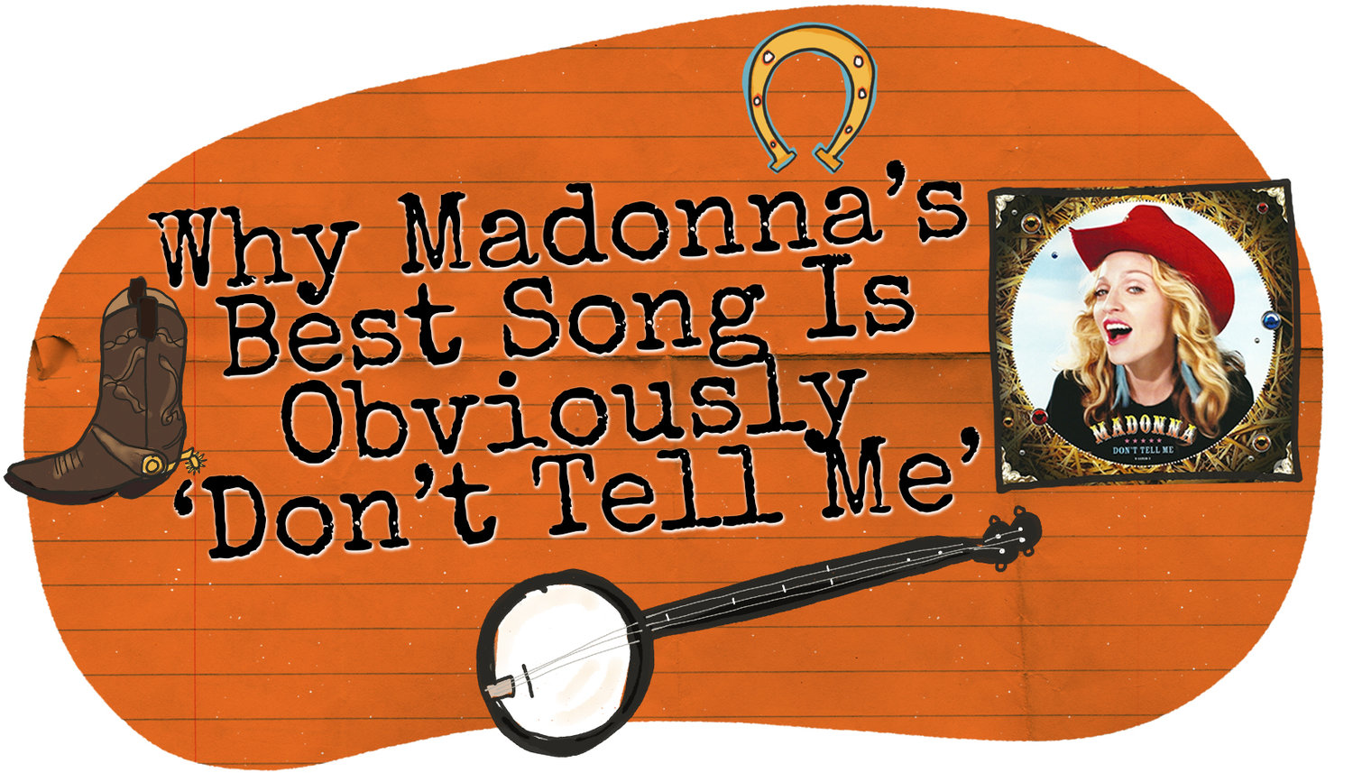 Why Madonnas Best Song Is Obviously Dont Tell Me Ross