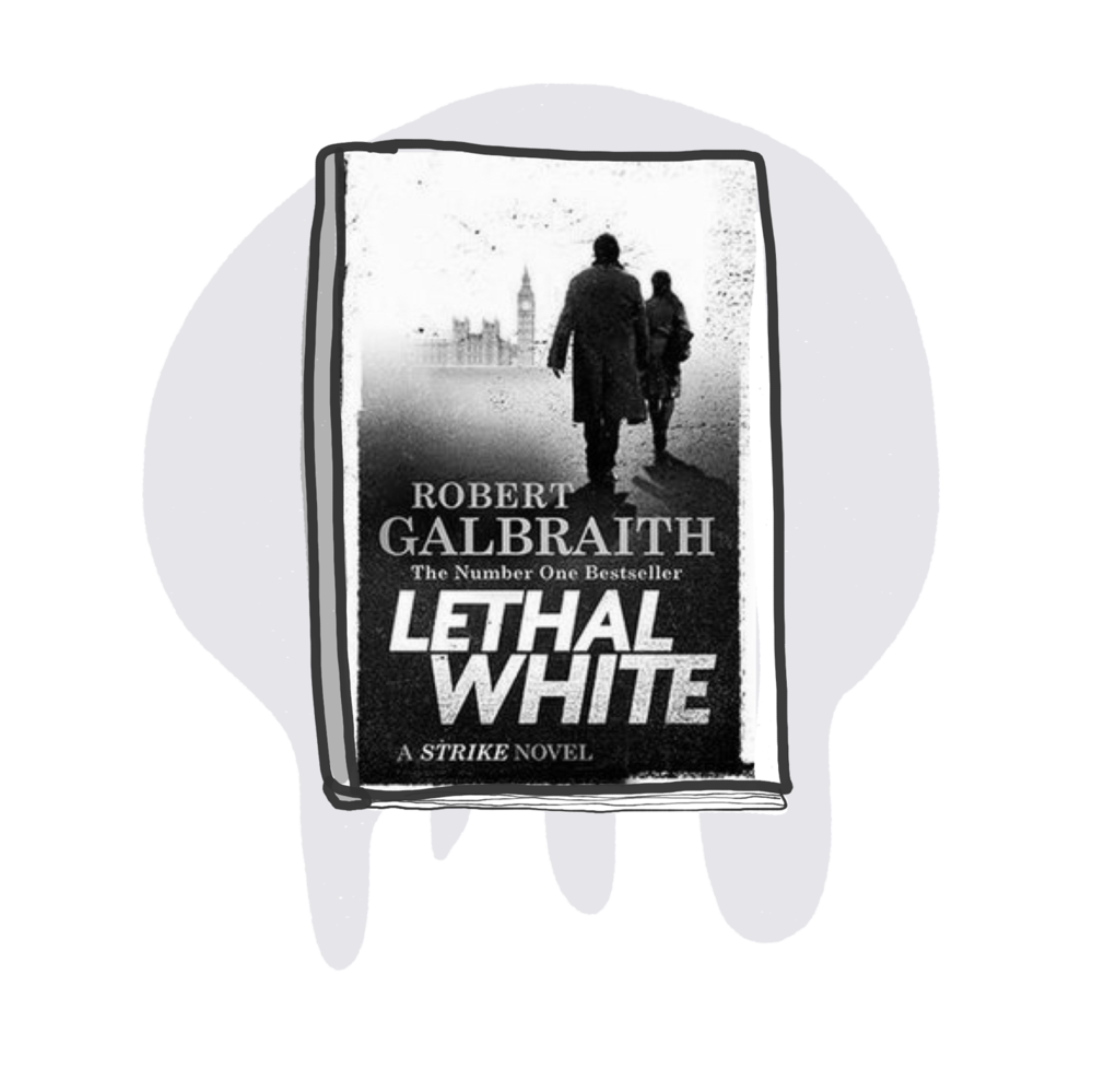 ReadinG - Lethal White, by Robert Galbraith