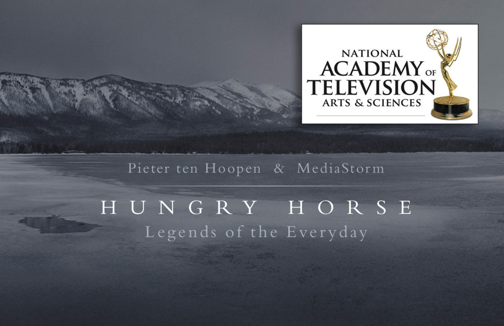 Hungry Horse / Mediastorm   The film and exhibition Hungry Horse investigates the fight against poverty, drugs and loneliness in today's United States. The film captures at the same time the spirit of renewal, peace and quiet in the lives of those people documented through intimate stories. In the 36th edition of the Emmy Awards for Documentaries, Hungry Horse was nominated in the Art, Lifestyle & Culture category.
