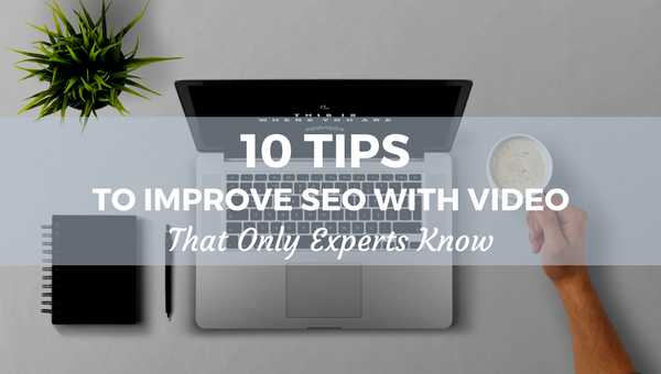 Improve SEO through video