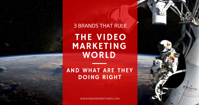 3 Brands That Rule the Video Marketing World - And What Are They Doing Right