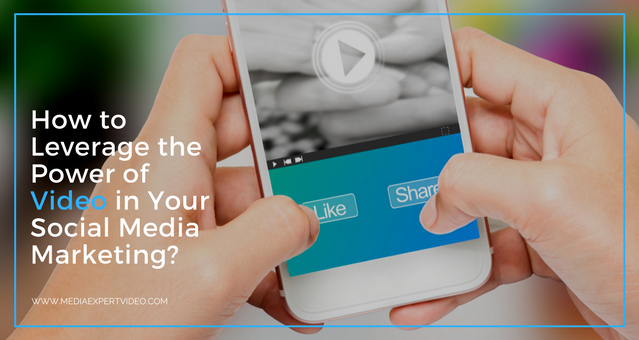 How to Leverage the Power of Video in Your Social Media Marketing_ - blog post.png