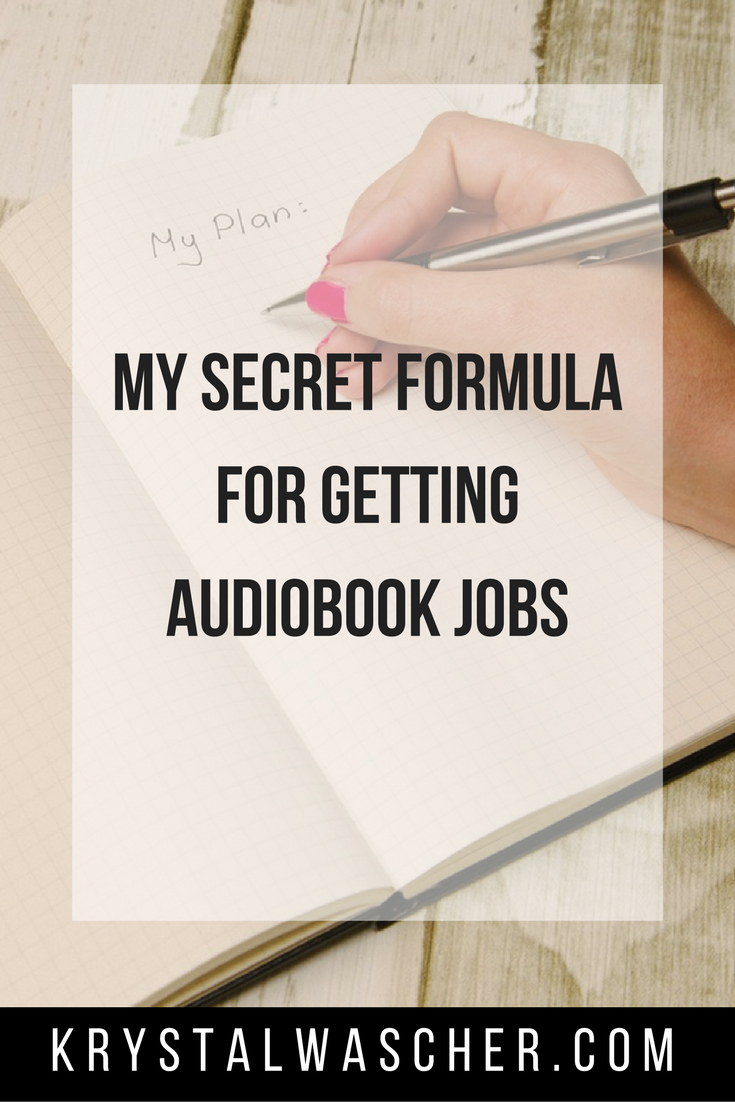 my secret formula for getting audiobook jobs krystal wascher my secret formula for getting audiobook jobs