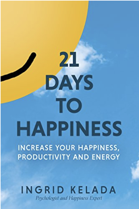 Amazon.com: 21 Days to Happiness: Increase Your Happiness, Productivity and Energy eBook: Ingrid Kelada: Kindle Store 2018-06-04 17-12-01.png