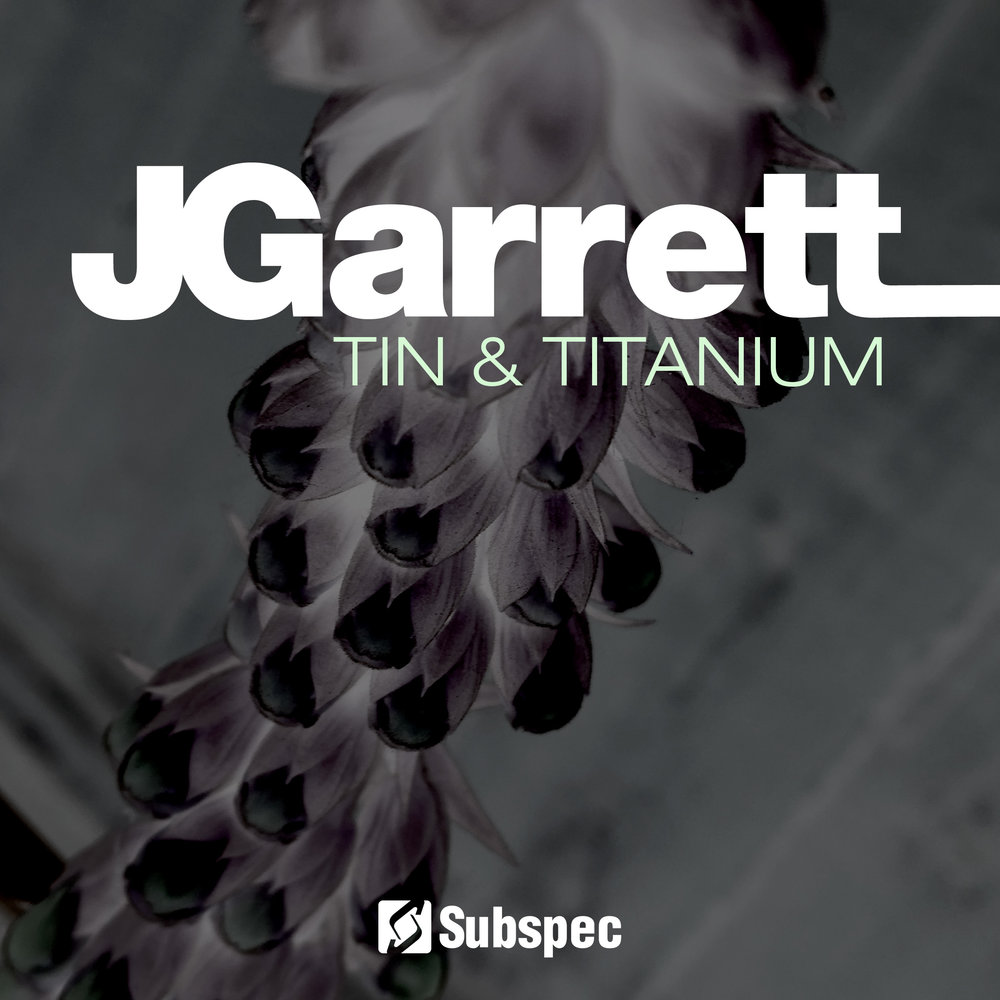 JGarrett 'Tin & Titanium' (SUB048)