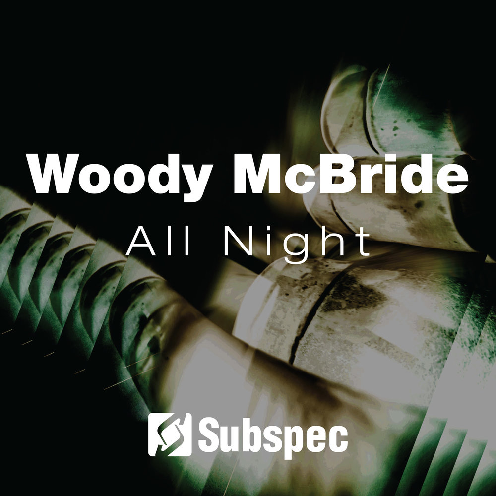Woody McBride 'All Night' (SUB032)