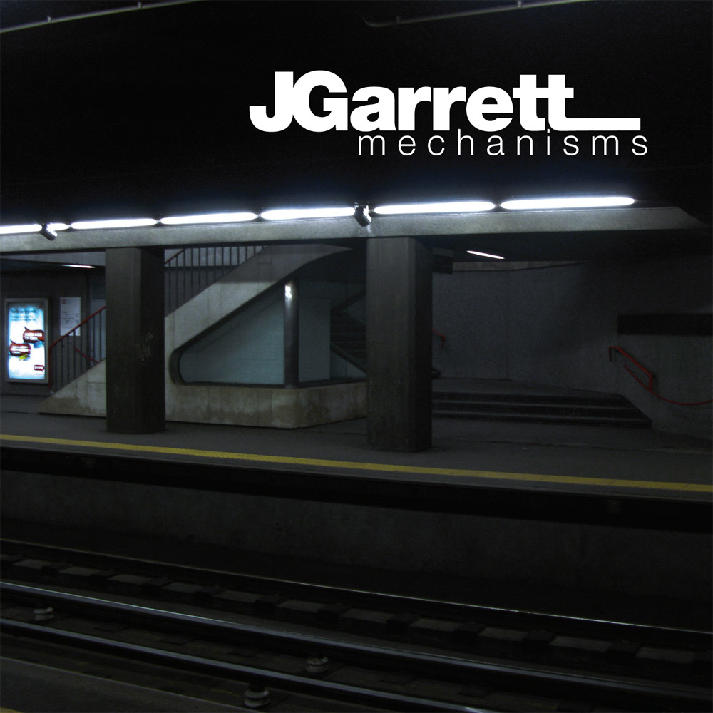 JGarrett 'Mechanisms' (SUB002)
