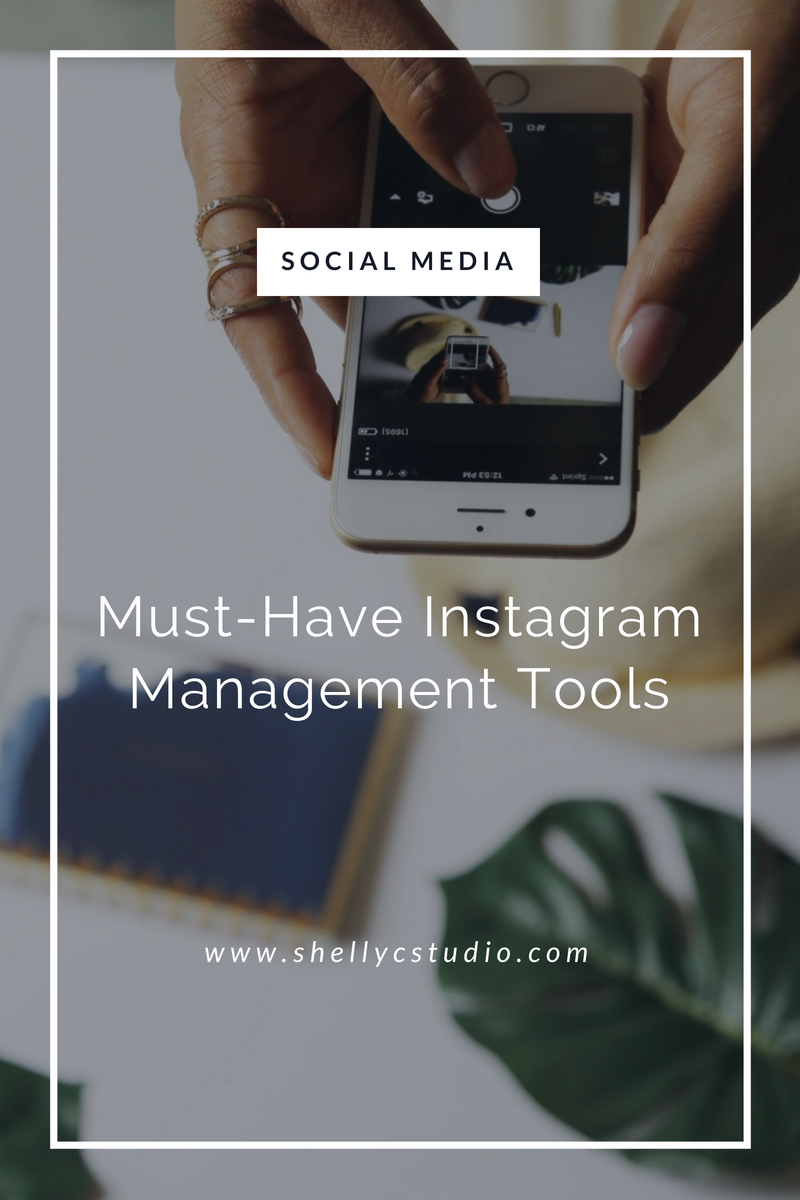 Must-Have Instagram Management Tools by Shelly Carpenter of Shelly C Studio Hinesville GA Savannah Georgia Blogger Graphic Designer Social Media Manager Content Creator Web Designer