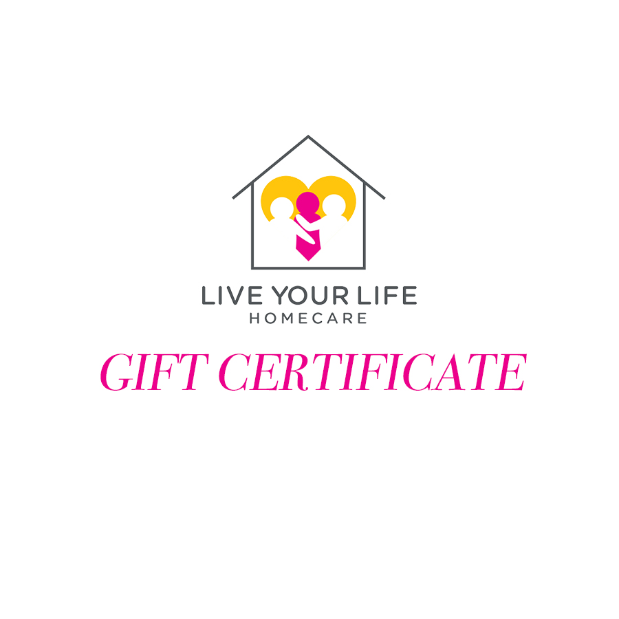 Virtual Gift Certificate Live Your Life Homecare