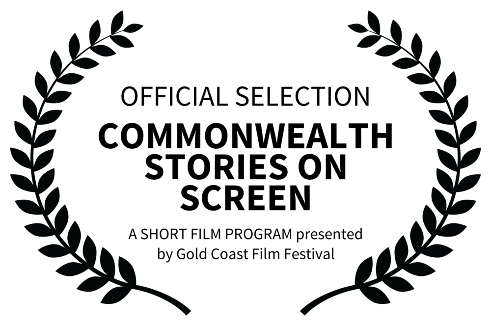 OFFICIAL SELECTION - COMMONWEALTH STORIES ON SCREEN - A SHORT FILM PROGRAM presented by Gold Coast Film Festival.png