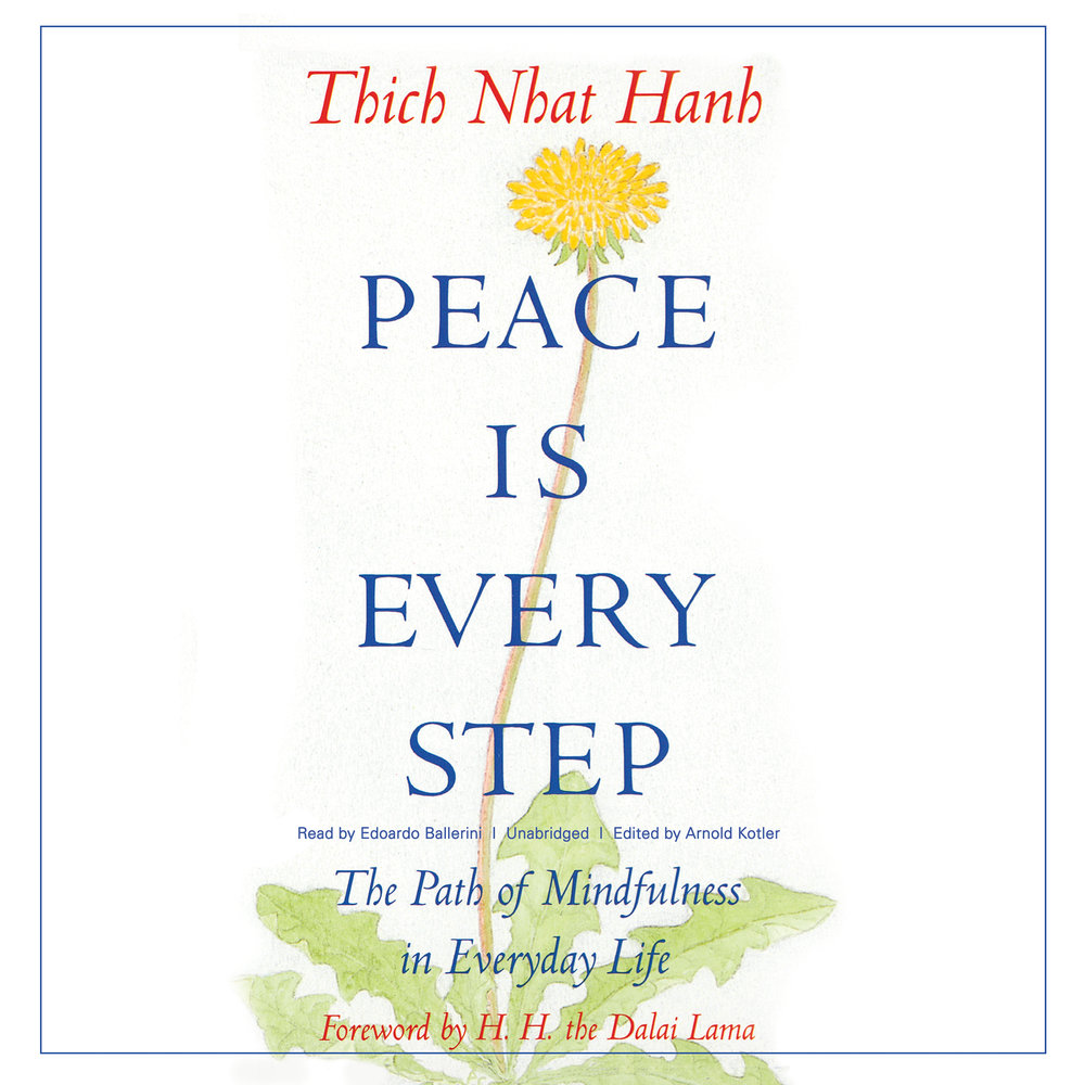 Peace Is Every Step- Thic Naht Hahn