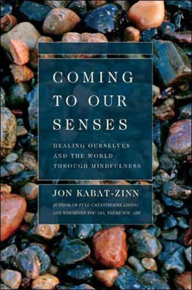 Coming To Our Senses- Jon Kabat-Zinn