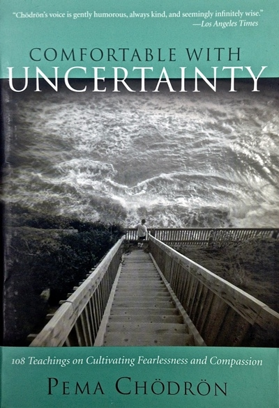 Comfortable With Uncertainty- Pema Chodron