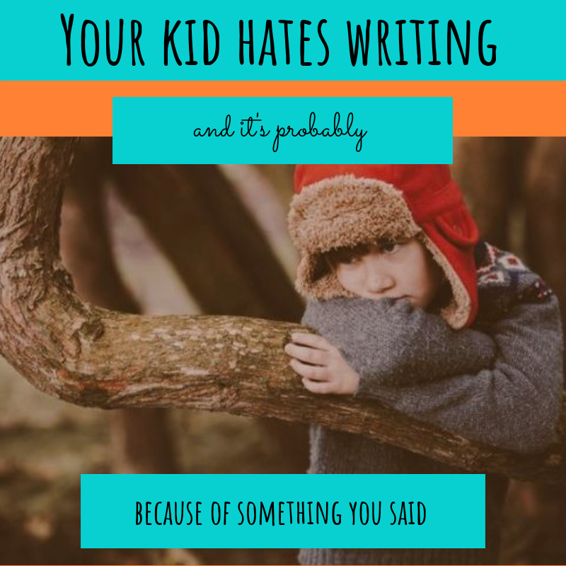 your kid hates writing.png