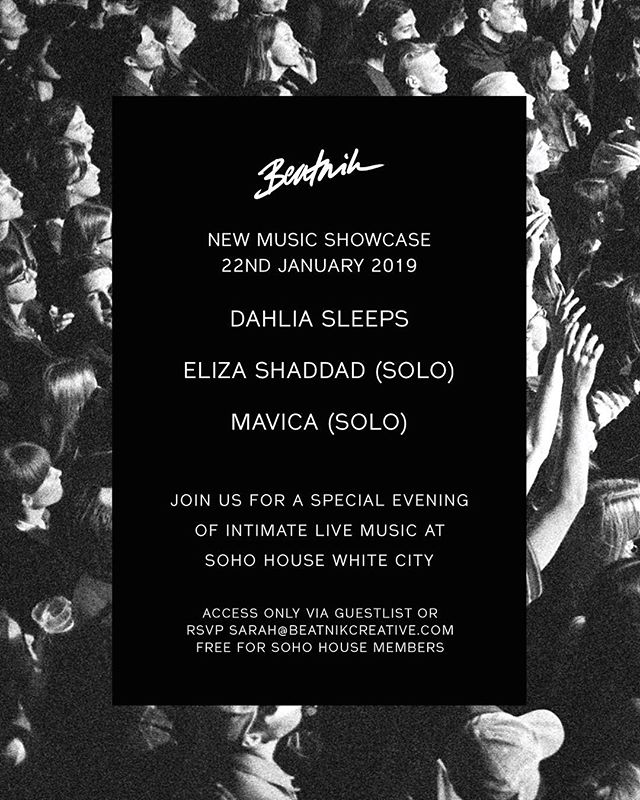 Next Tuesday we are putting on a beautiful night of live music. Come through x . Beatnik Presents: White City House (old BBC building) Tuesday 22nd Jan. 7.30pm start. . Music from @dahliasleeps @elizashaddad @iammavica . @sohohouse @whitecityhouse  Hit me up for Guest List (Guest-list only event or free for Soho House members)  Or RSVP Sarah@beatnikcreative.com . #SohoHouse #LiveMusic #BeatnikPresents #Beatnik #Session  #WhiteCityHouse