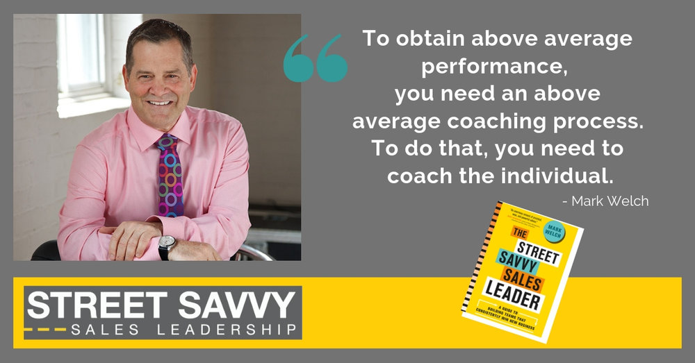 _To get above average performance, you need an above average coaching process. To do that, you need to coach the individual._.jpg