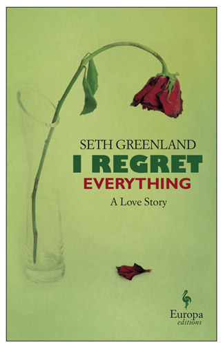"""The new novel by Los Angeles novelist and screenwriter Seth Greenland, """"I Regret Everything"""" is one of David Kipen's picks for February."""