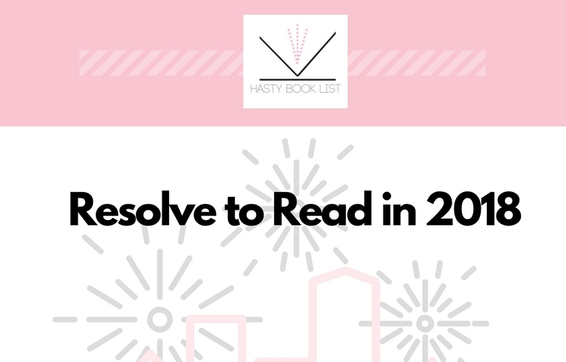 5 Strategies for Sticking to your New Year Resolution to Read More: 1) Join Resolve to Read in 2018 with Hasty Book List