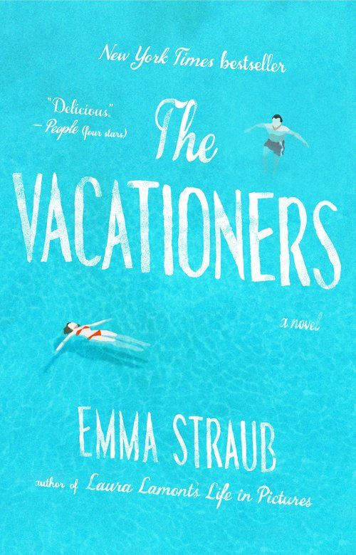 5 Books to Get You Through the Winter: 4) The Vacationers by Emma Straub