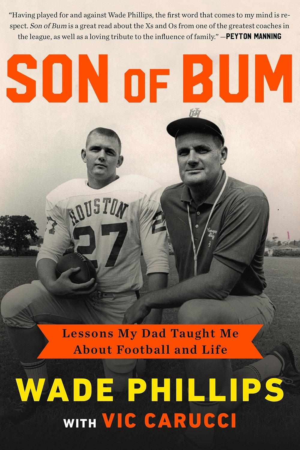 Son of Bum Lessons My Dad Taught Me About Football and Life by Vic Carucci and Wade Phillips.jpg
