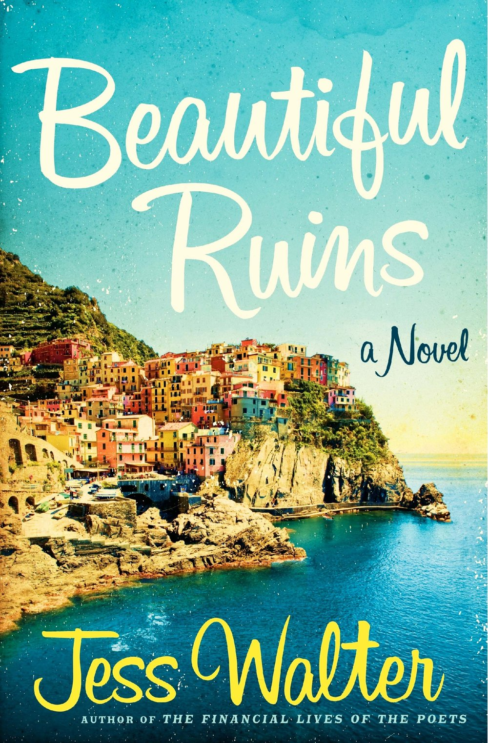 5 Books to Read with a Glass of Wine for National Drink Wine Day: 2) Beautiful Ruins by Jess Walter
