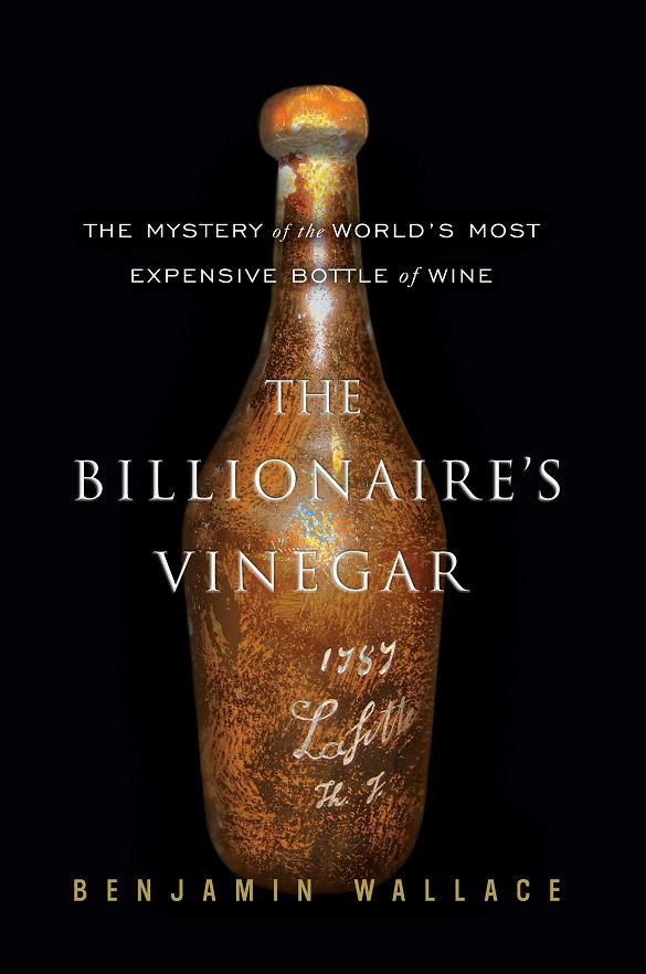 5 Books to Read with a Glass of Wine for National Drink Wine Day: 4) The Billionaire's Vinegar by Benjamin Wallace