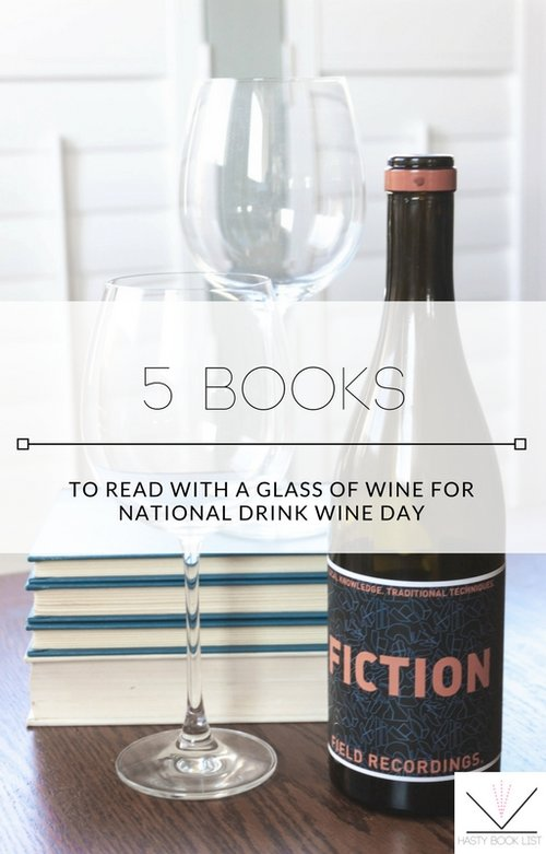 5 Books to Read with a Glass of Wine for National Drink Wine Day