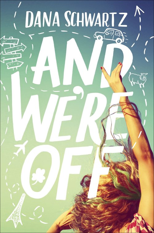 Book Review - And We're Off by Dana Schwartz