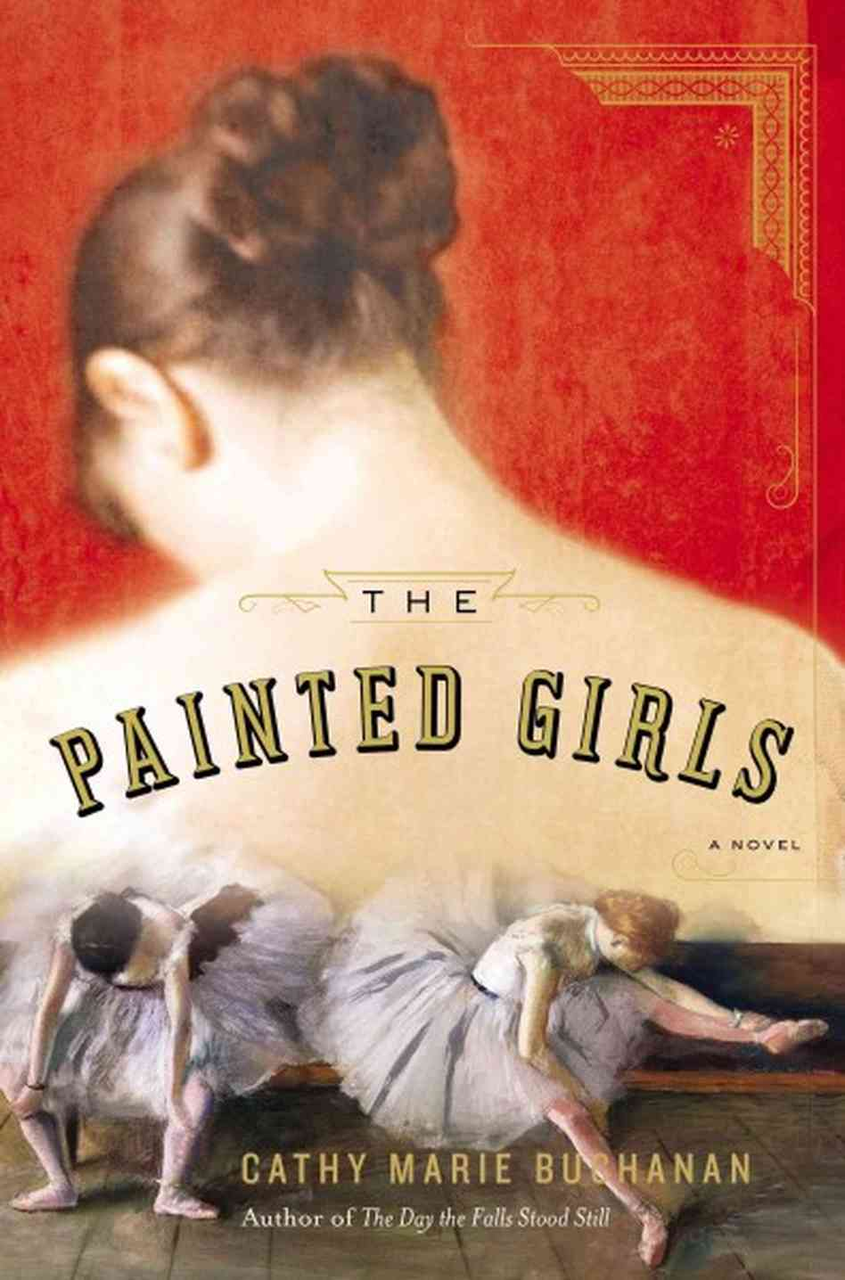 5 Books to Read About Art and Artists 5) The Painted Girls by Cathy Marie Buchanan
