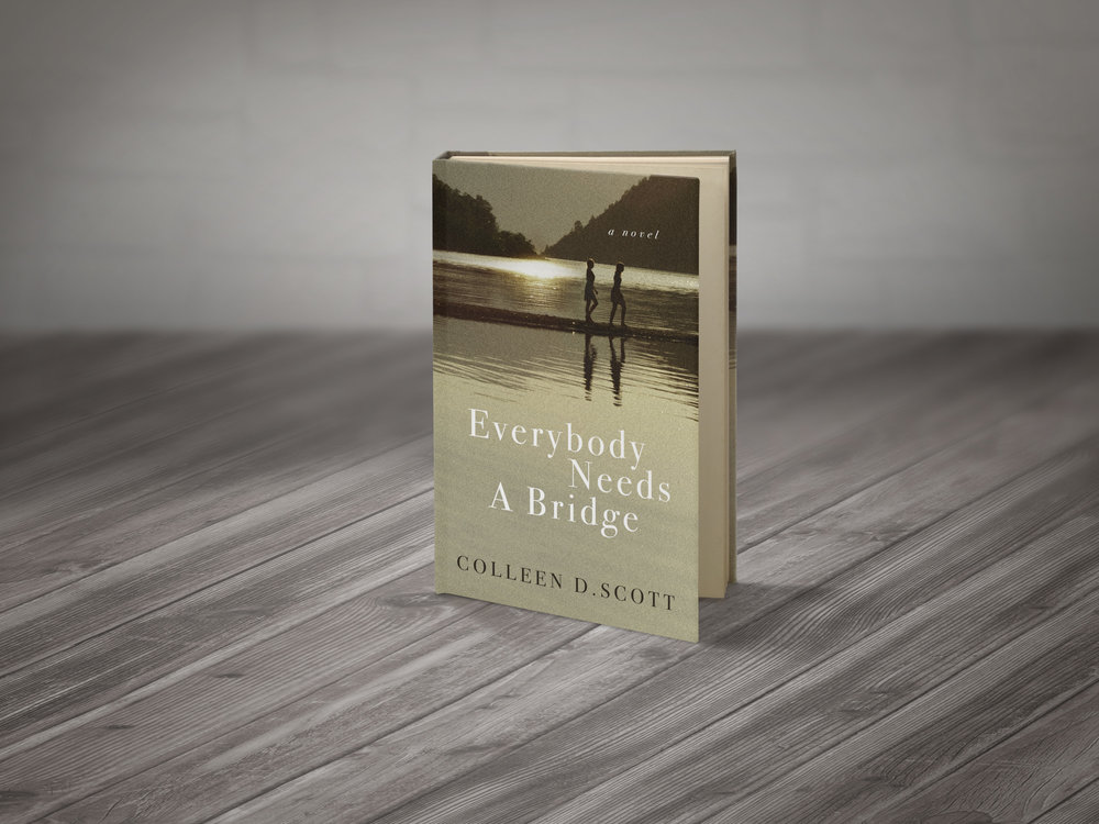 Everybody Needs a Bridge by Colleen D Scott