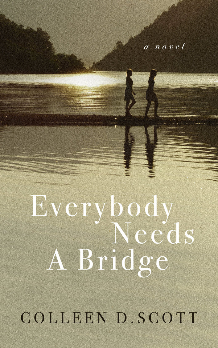 Interview with Colleen D. Scott, author of Everybody Needs a Bridge | Number one on her bucket list
