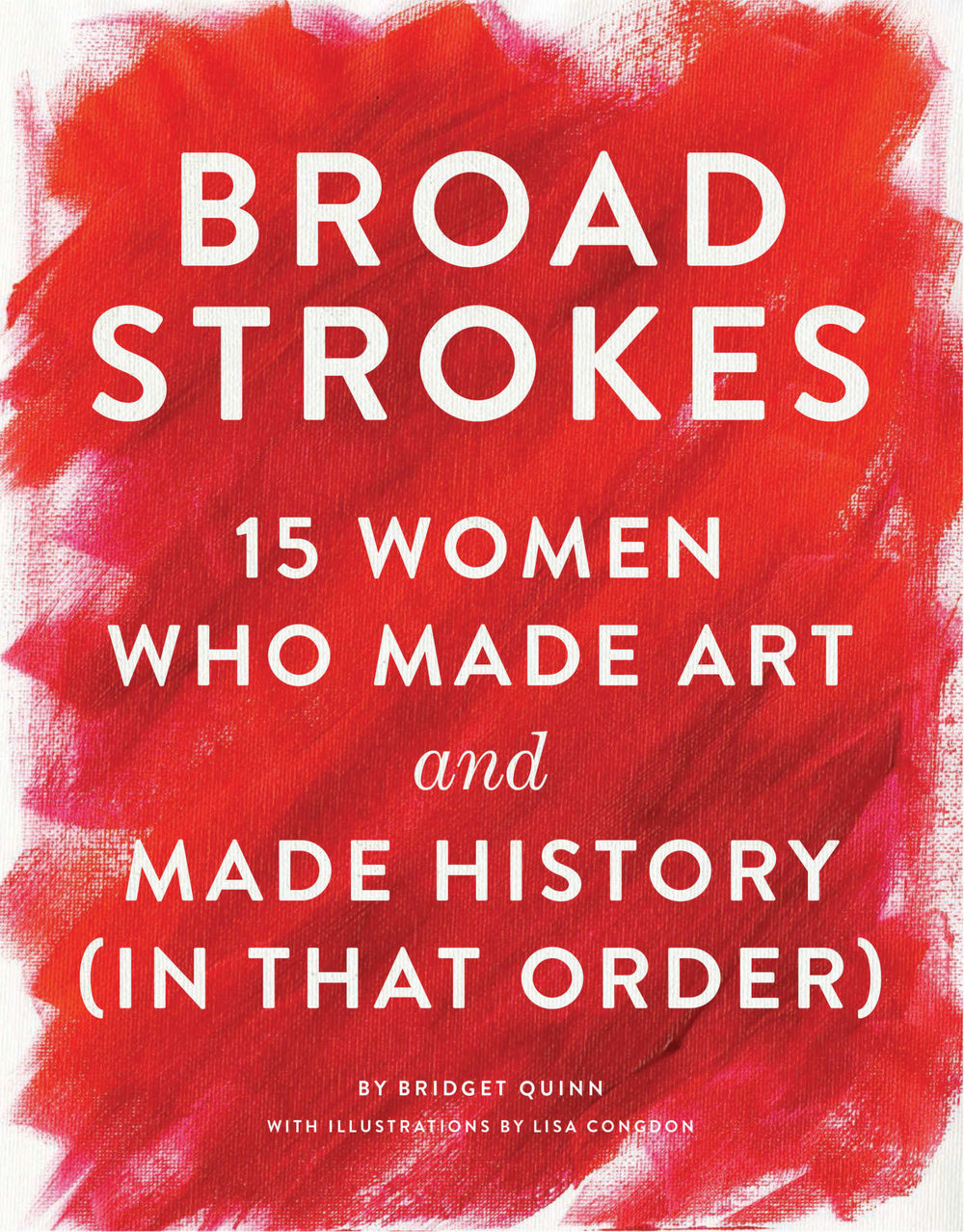 Broad Strokes - by Bridget Quinn
