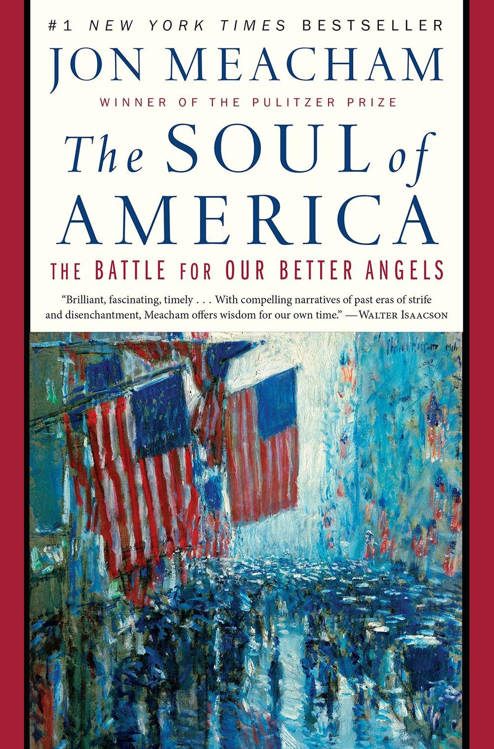 The Soul of America- The Battle for Our Better Angels - Jon Meacham.jpg