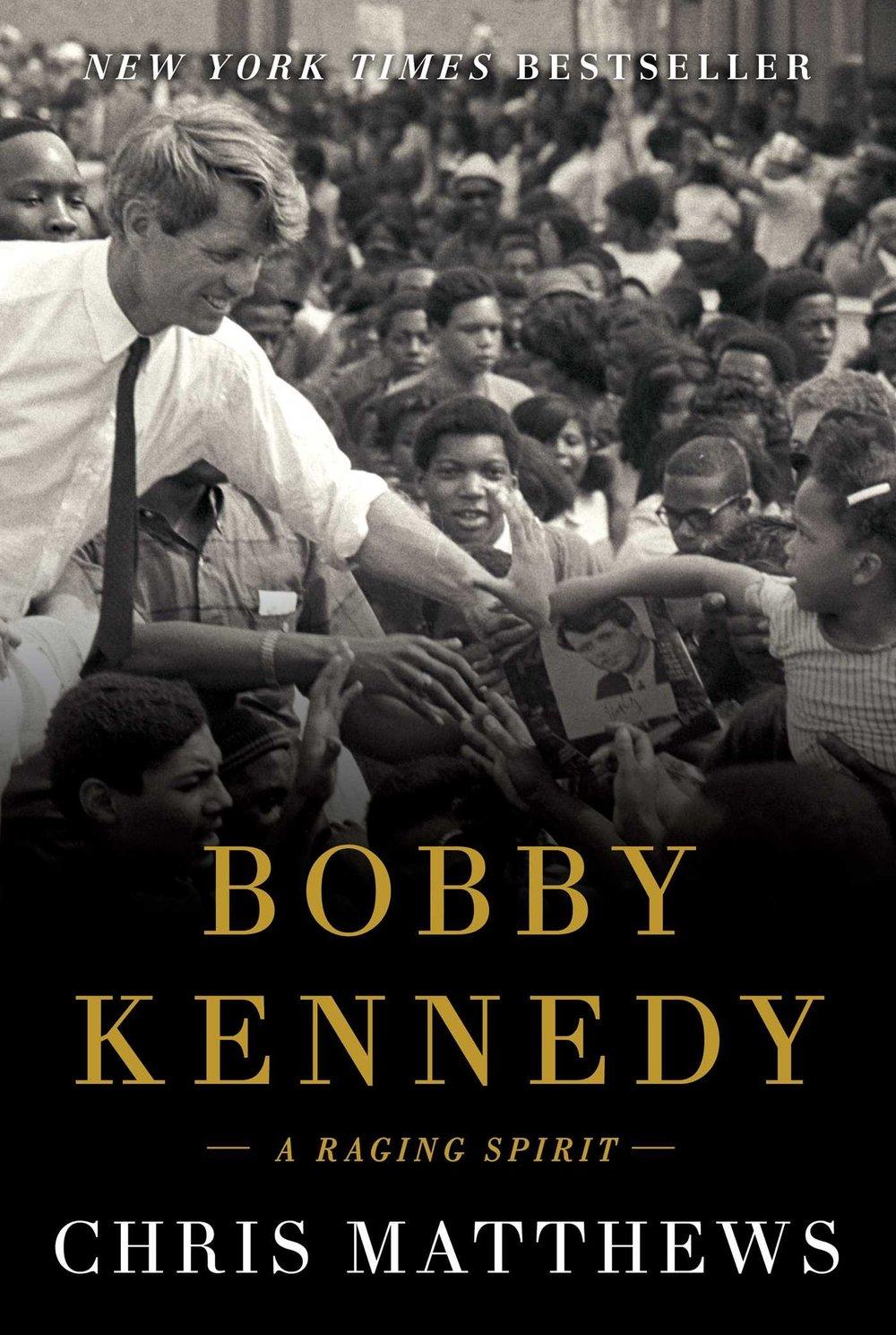 Bobby Kennedy- A Raging Spirit by Chris Matthews.jpg