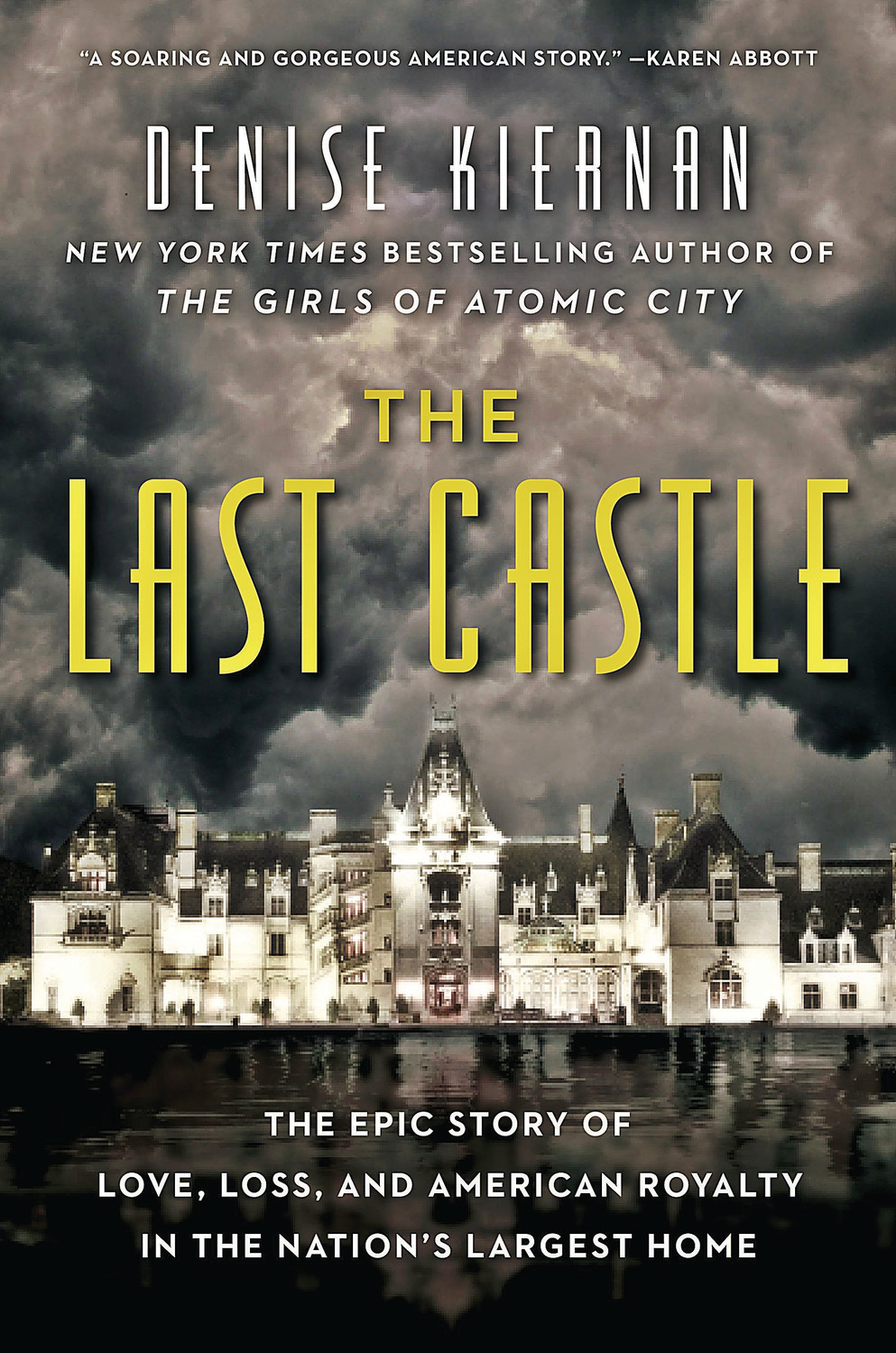 The Last Castle- The Epic Story of Love, Loss, and American Royalty in the Nation's Largest Home by denise kiernan.jpg