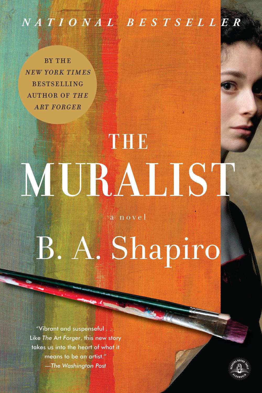The Muralist- A Novel by B. A. Shapiro.jpg