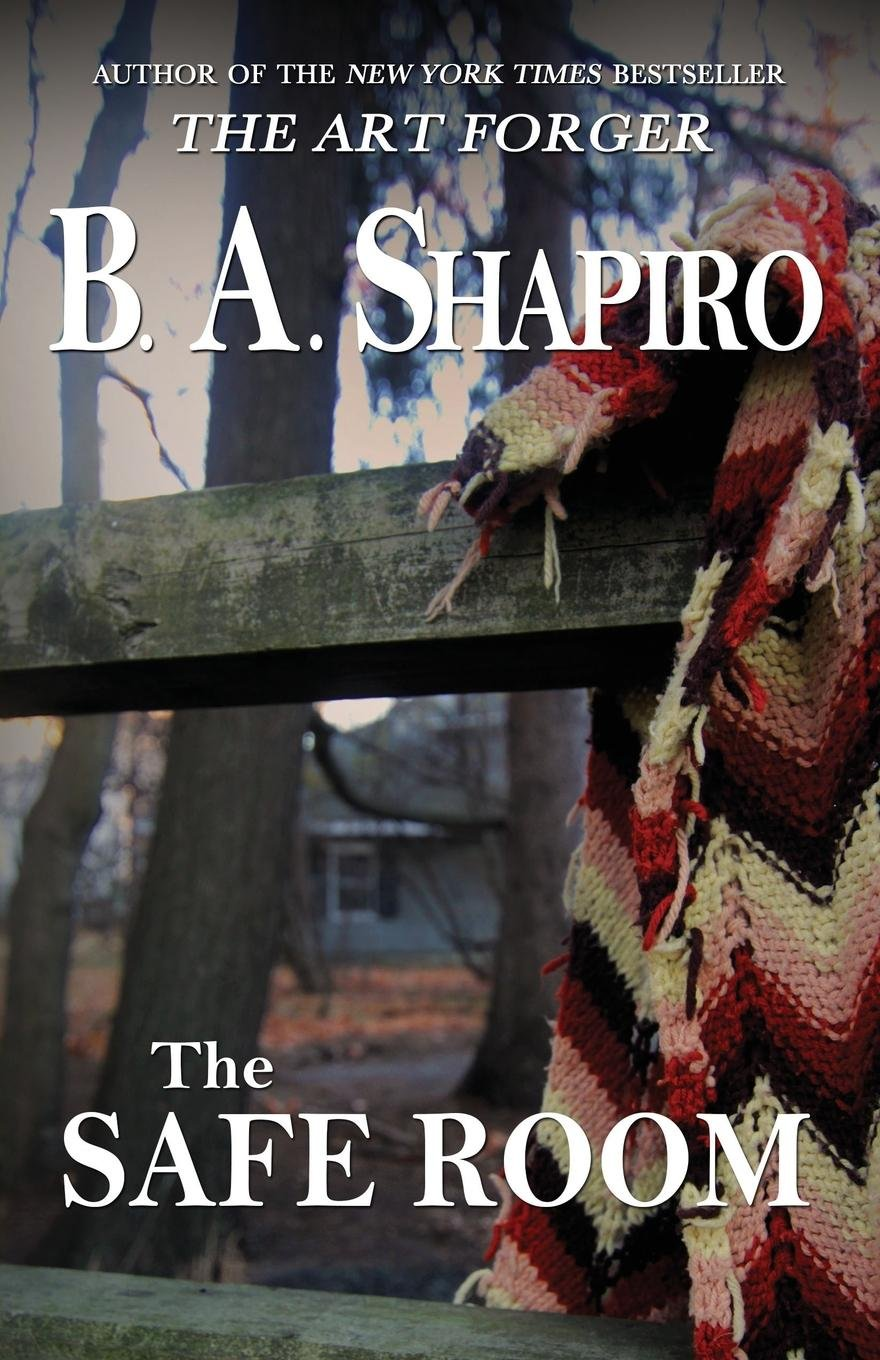 the safe room by b a shapiro.jpg