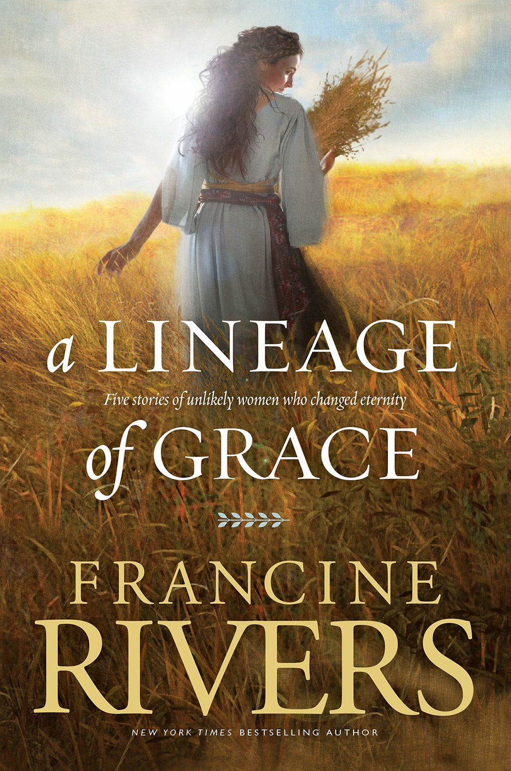 a lineage of grace francine rivers.jpg