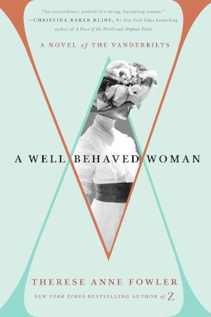 A Well-Behaved Woman by Therese Anne Fowler.jpg