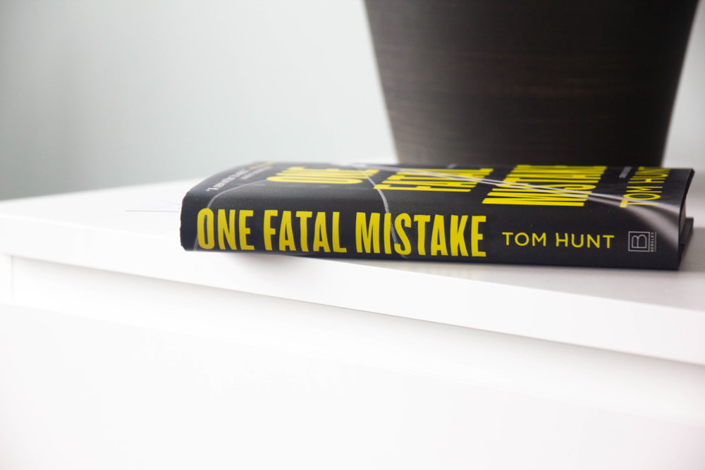 Book Feature - One Fatal Mistake by Tom Hunt