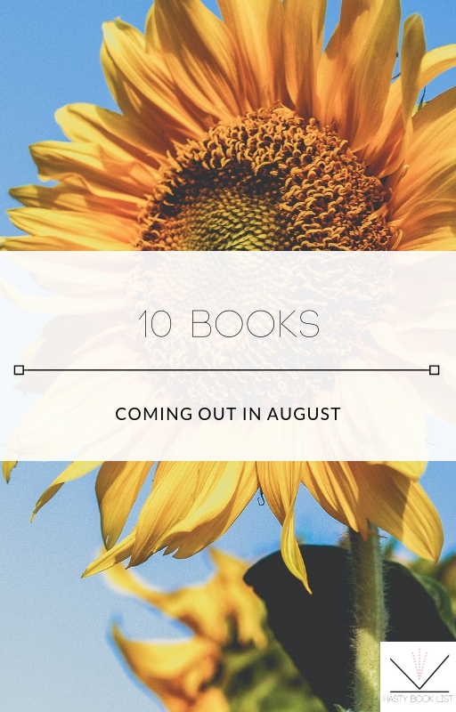 10 Books Coming Out in August - Book Review - Hasty Book List
