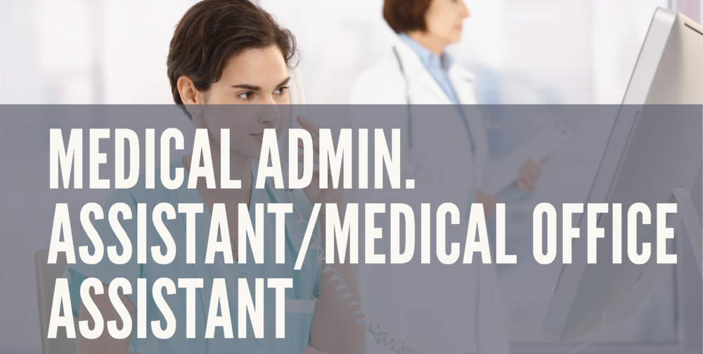 Medical Admin. Assistant/Medical Office Assistant - This program trains you to work in a physician's office. Gain the fundamental skills through both teacher-led and hands-on learning experiences. Practice patient registration/scheduling, charge entry, payment posting, accounts receivable follow-up, electronic claim submission and financial report generation. Customer service, HIPAA, health insurance guidelines, and bioethical issues will be addressed.  Course Duration: 3 weeks