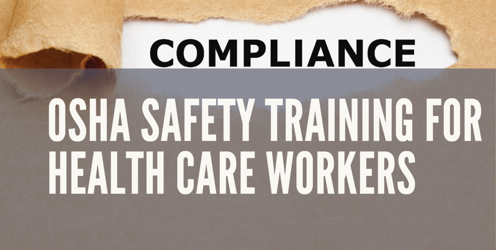 OSHA Safety Training For Health Care Workers - This information-packed workshop offers the cost-effective solutions you need to keep your people safe-and to keep OSHA inspectors off your doorstep! You'll get a comprehensive update on the very latest in OSHA's ever-changing requirements. During this workshop you will gain an understanding of the following: Workplace Bloodborne Pathogens, Spill Clean-up, Back Safety for healthcare, Medical Hand Washing, and Personal Protective Equipment (PPE).Course Duration: 8 hour