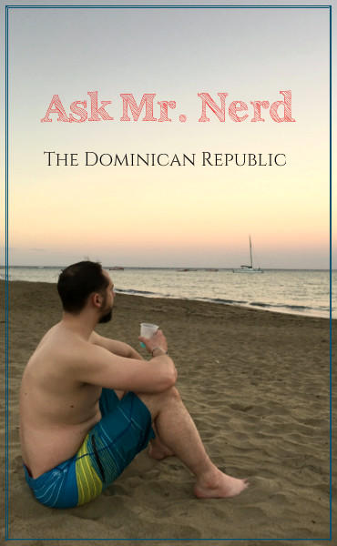 ask_mr_nerd_dominican_republic_interview