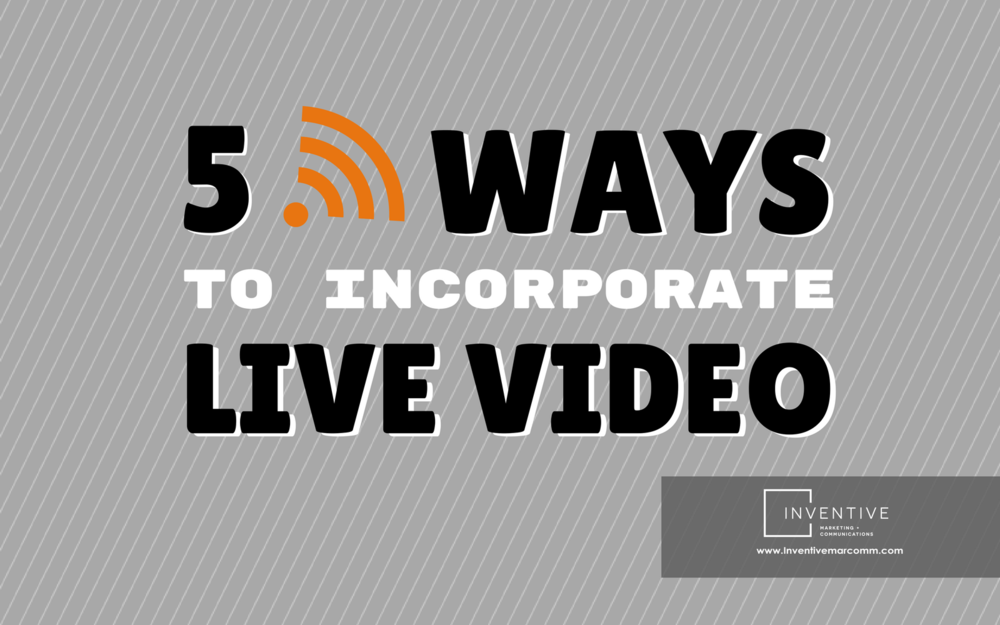 blogcover - 5 ways to incorporate live video in your marketing.png