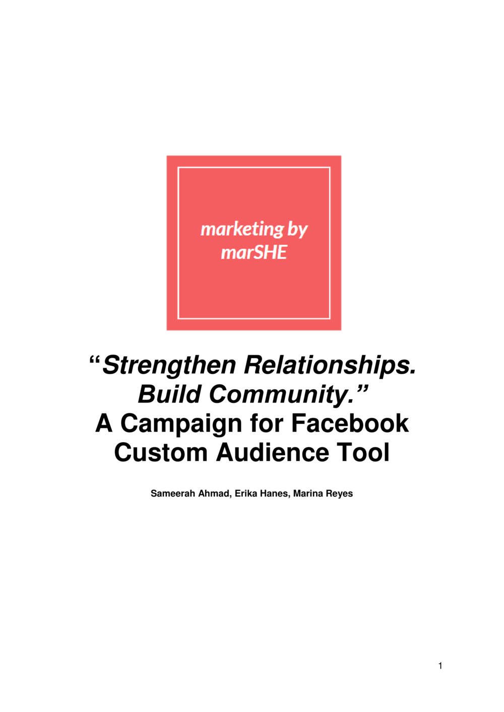 "Advertising Foundations Final Group Project – ""Strengthen Relationships. Build Community."" A Campaign for Facebook Custom Audience Tool"