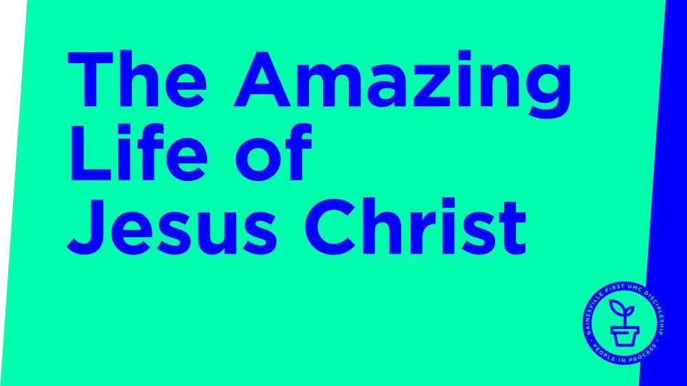 screen_discipleship_2019_theamazinglifeofjesuschrist.jpg