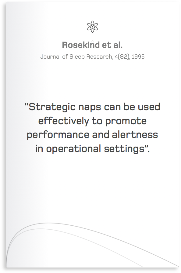 """Strategic naps can be used effectively to promote performance and alertness in operational settings""."