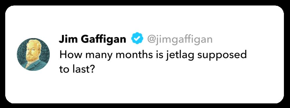 Jim Gaffigan tweet on jet lag